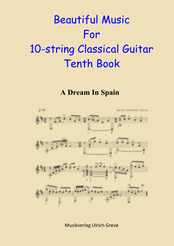 Beautiful Music For 10-string Classical Guitar, Tenth Book