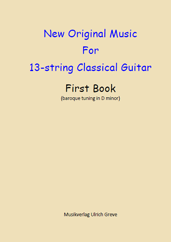 New Original Music For 13-string Classical Guitar, First Book