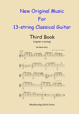 New Original Music For 13-string Classical Guitar, Third Book